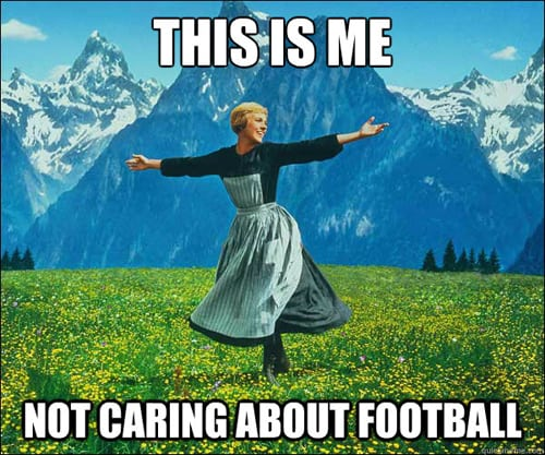 This is me not caring about football