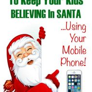 A Simple Way To Keep Your Kids Believing in Santa A while Longer!