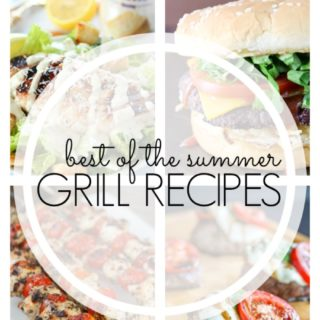 25 Grilling Recipes for Summer!