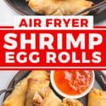 pin for air fryer egg rolls recipe