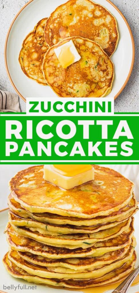 pin for zucchini ricotta pancakes recipe